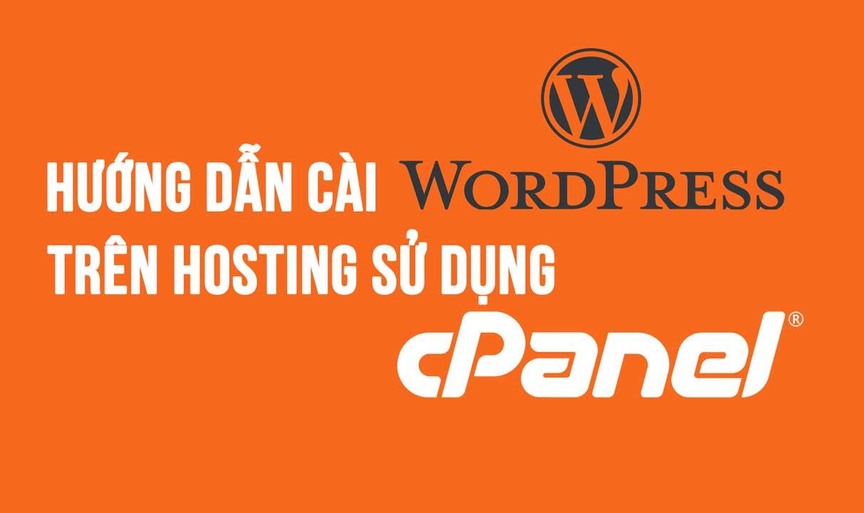 Hướng dẫn cài WordPress trên Hosting sử dụng cPanel