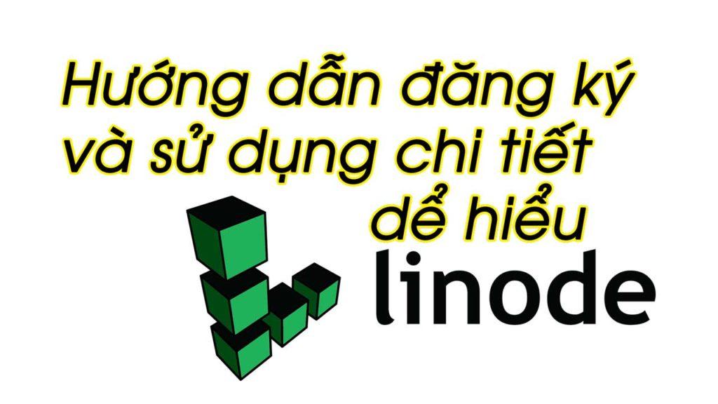 Linode - Hướng dẫn đăng ký và sử dụng
